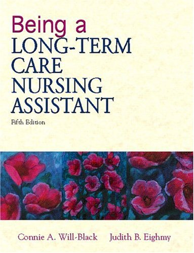 Being a Long-Term Care Nursing Assistant 9780130894328