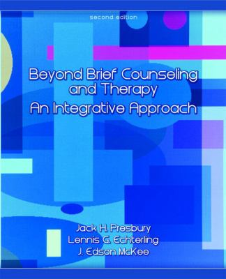 Beyond Brief Counseling and Therapy: An Integrative Approach 9780132300926