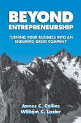 Beyond Entrepreneurship: Turning Your Business Into an Enduring Great Company 9780133815269