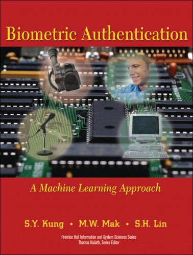 Biometric Authentication: A Machine Learning Approach 9780131478244