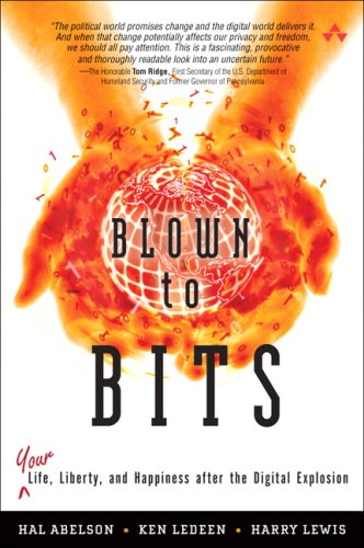 Blown to Bits: Your Life, Liberty, and Happiness After the Digital Explosion 9780137135592
