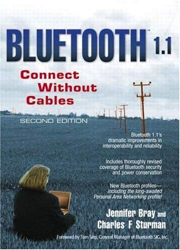 Bluetooth 1.1: Connect Without Cables - 2nd Edition