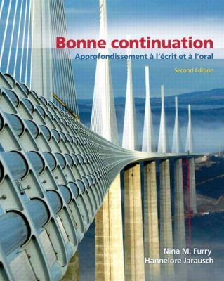 Bonne Continuation: Approfondissement A L'Ecrit Et A L'Oral 9780131597204
