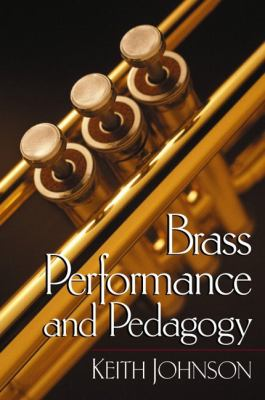 Brass Performance and Pedagogy 9780130914835