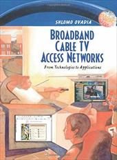Broadband Cable TV Access Networks: From Technologies to Applications 349542