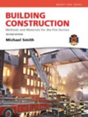 Building Construction: Methods and Materials for the Fire Service 9780137083787