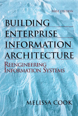 Building Enterprise Information Architectures: Reengineering Information Systems 9780134402567