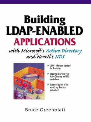 Building LDAP-Enabled Applications with Micrososft's Active Directory and Novell's NDS 9780130621450