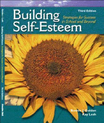 Building Self-Esteem: Strategies for Success in School and Beyond 9780130933799