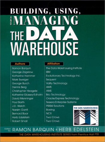 Building, Using and Managing the Data Warehouse 9780135343555