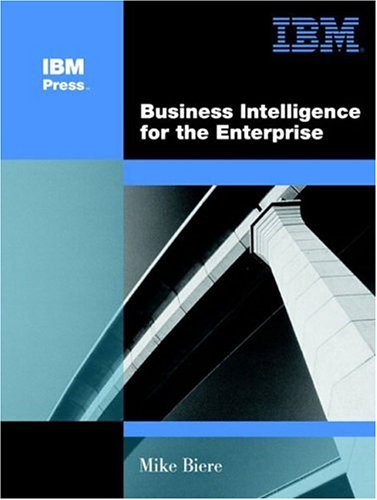 Business Intelligence for the Enterprise 9780131413030