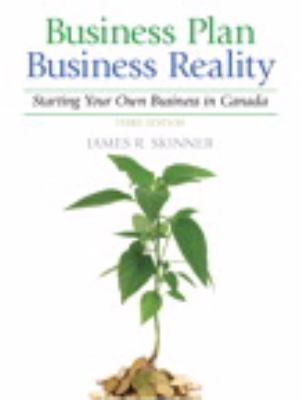 Business Plan, Business Reality: Starting and Managing Your Own Business in Canada 9780135093337