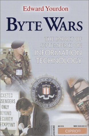 Byte Wars: The Impact of September 11 on Information Technology 9780130477255
