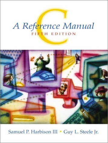 C: A Reference Manual 9780130895929