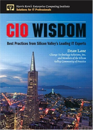 CIO Wisdom: Best Practices from Silicon Valley 9780131411159