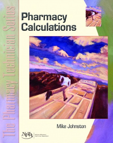 Calculations: The Pharmacy Technician Series 9780131147409