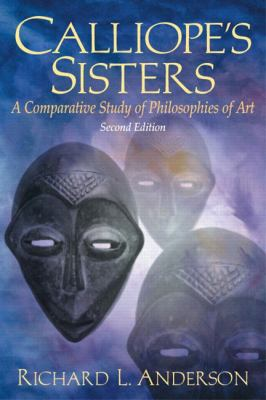 Calliope's Sisters: A Comparative Study of Philosophies of Art 9780130936097