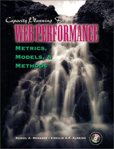 Capacity Planning for Web Performance: Metrics, Models, and Methods 9780136938224