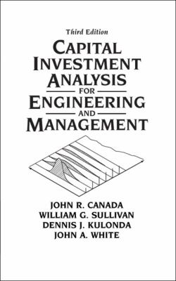 Capital Investment Analysis for Engineering and Management 9780131434080