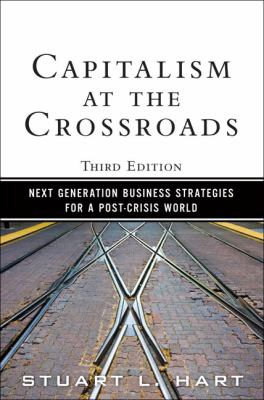 Capitalism at the Crossroads: Next Generation Business Strategies for a Post-Crisis World 9780137042326