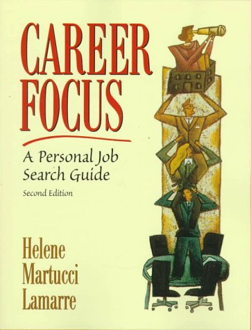 Career Focus: A Personal Job Search Guide - Martucci Lamarre, Helene / Lamarre, Helene M.