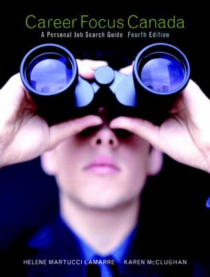 Career Focus Canada: A Personal Job Search Guide 9780132279918