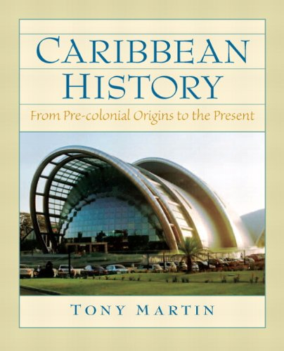 Caribbean History: From Pre-Colonial Origins to the Present 9780132208604