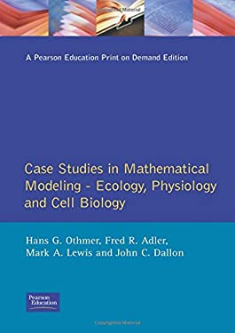 Case Studies in Mathematical Modeling: Ecology, Physiology, and Cell Biology 9780135740392