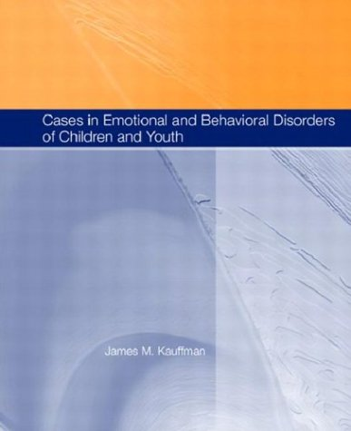 Cases in Emotional and Behavioral Disorders of Children and Youth 9780131185678