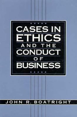 Cases in Ethics and the Conduct of Business 9780131206014