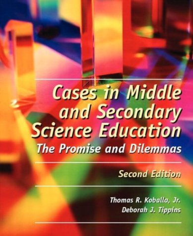 Cases in Middle and Secondary Science Education: The Promise and Dilemmas 9780131127982