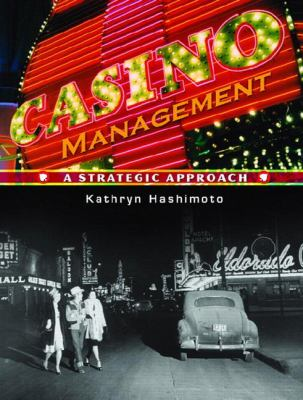 Casino Management: A Strategic Approach 9780131926721