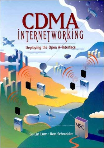 Cdma Internetworking: Deploying the Open A-Interface 9780130889225