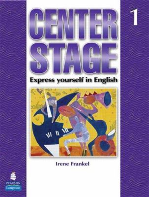 Center Stage 1 with Life Skills & Test Prep - Student Book Package 9780136133834