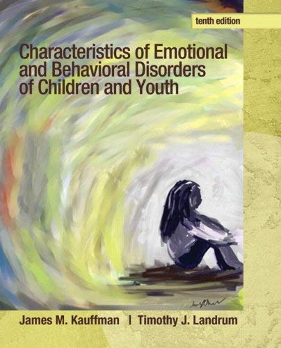 Characteristics of Emotional and Behavioral Disorders of Children and Youth 9780132658089