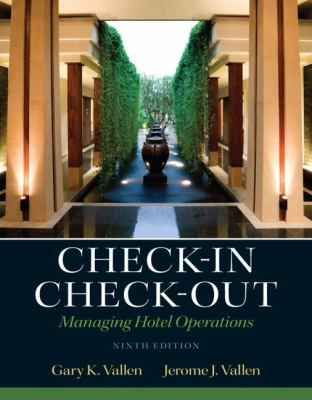 Check-In Check-Out: Managing Hotel Operations 9780132706711
