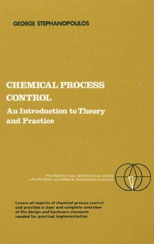 Chemical Process Control: An Introduction to Theory and Practice 9780131286290