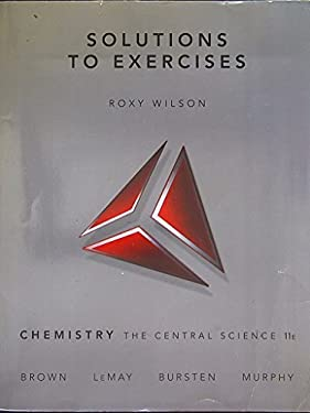 Chemistry: Solutions to Exercises: The Central Science 9780136003250