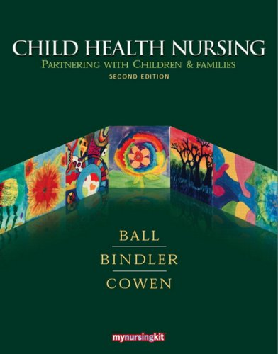 Child Health Nursing: Partnering with Children & Families 9780135153819