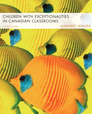Children with Exceptionalities in Canadian Classrooms 9780132223942