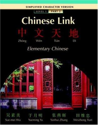 Chinese Link: Elementary Chinese Level 1, Part 2 9780132429771