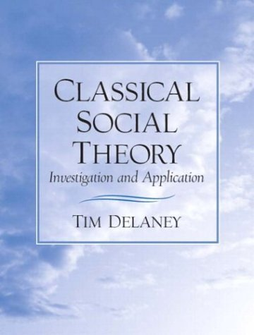 Classical Social Theory: Investigation and Application 9780131109001