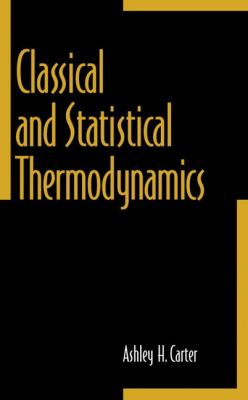 Classical and Statistical Thermodynamics 9780137792085