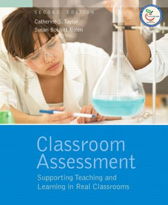 Classroom Assessment: Supporting Teaching and Learning in Real Classrooms 9780132335546
