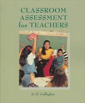 Classroom Assessment for Teachers - Gallagher, Jo D.