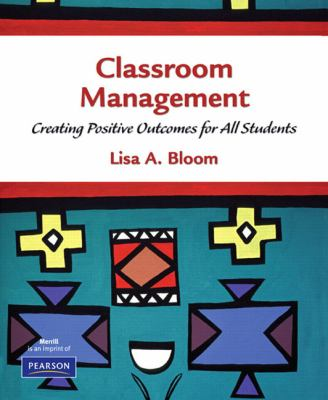 Classroom Management: Creating Positive Outcomes for All Students 9780130888389