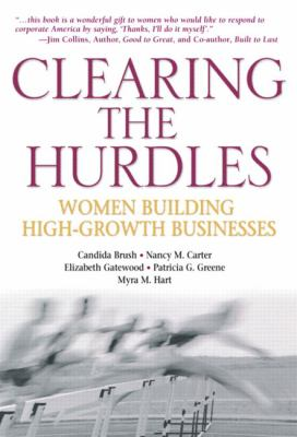 Clearing the Hurdles: Women Building High-Growth Businesses 9780131112018