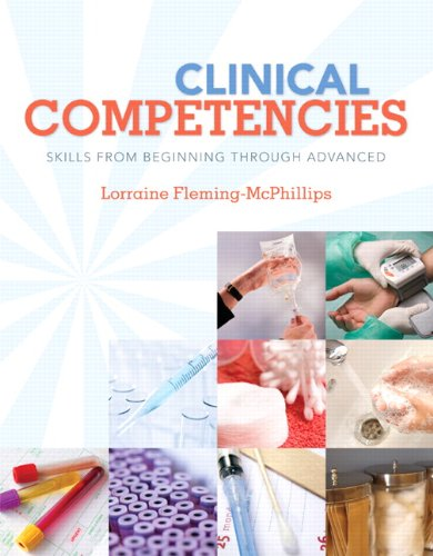 Clinical Competencies: Skills from Beginning Through Advanced 9780135129739
