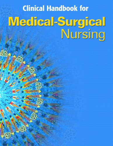 Clinical Handbook for Medical-Surgical Nursing: Critical Thinking in Client Care 9780131985636