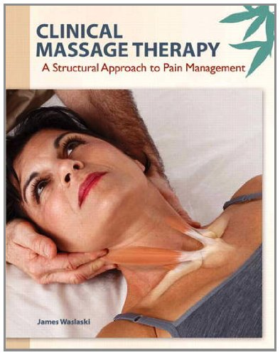 Clinical Massage Therapy: A Structural Approach to Pain Management 9780137063628